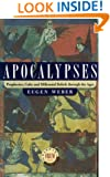 Apocalypses : Prophecies, Cults and Millennial Beliefs Through the Ages