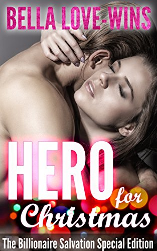 Bella Love-Wins - HERO for Christmas: Special Christmas Edition (The Billionaire Salvation Series Book 3)