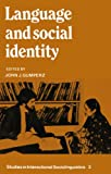 Language and Social Identity (Studies in Interactional Sociolinguistics)