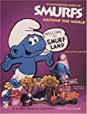 img - for Unauthorized Guide to Smurfs Around the World (A Schiffer Book for Collectors) book / textbook / text book