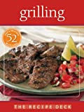 The Recipe Deck: Grilling: Easy  &  Delicious 52 Recipe Cards