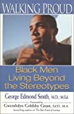 img - for Walking Proud: Black Men Living Beyond the Stereotypes book / textbook / text book