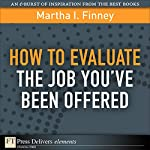 How to Evaluate the Job You've Been Offered | Martha I. Finney
