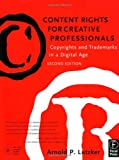 Content Rights for Creative Professionals: Copyrights & Trademarks in a Digital Age
