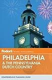 Fodor's Philadelphia & the Pennsylvania Dutch Country, 17th Edition (Travel Guide) (0307928314) by Fodor's