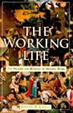 The Working Life: The Promise and Betrayal of Modern Work (0812929012) by Joanne B. Ciulla
