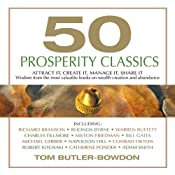 50 Prosperity Classics: Attract It, Create It, Manage It, Share It | [Tom Butler-Bowdon]