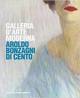 Galleria d'arte moderna. Aroldo Bonzagni di Cento