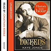 Dickens: History in an Hour | Kaye Jones