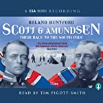 Scott and Amundsen: Their Race to the South Pole | Roland Huntford