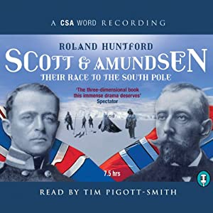 Scott and Amundsen: Their Race to the South Pole | [Roland Huntford]