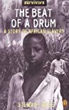 The Beat of a Drum: A Story of African Slavery (Survivors) (0750238798) by Ross, Stewart