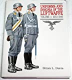 Uniforms and Insignia of the Luftwaffe: 1933-1940 (Vol 1 : 1933-1940) (1854091069) by Davis, Brian L.