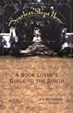 img - for Scarlett Slept Here : A Book Lover's Guide to the South book / textbook / text book