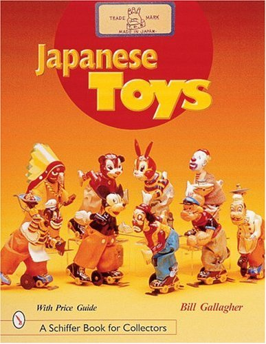 Japanese Toys (Schiffer Book for Collectors)