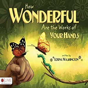 How Wonderful Are the Works of Your Hands | [Lorna Washington]