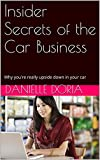 Insider Secrets of the Car Business: Why youre really upside down in your car