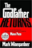The Godfather Returns: The Saga of the Family Corleone (Random House Large Print) (0375433880) by Winegardner, Mark