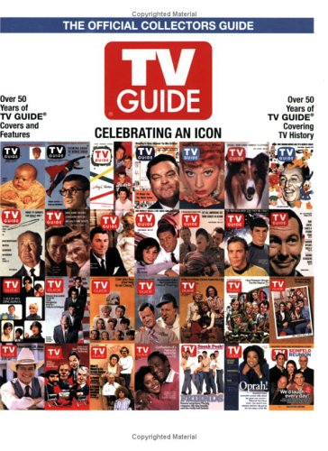 TV Guide The Official Collectors Guide: Celebrating An Icon