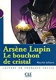 echange, troc Maurice Leblanc - Arsène Lupin, Le bouchon de cristal : Niveau 1
