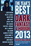 The Year's Best Dark Fantasy & Horror: 2013 Edition (1607013975) by Guran, Paula