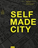Self-Made City: Self-Initiated Urban Living and Architectural Interventions