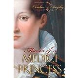 Murder of a Medici Princessby Caroline Murphy