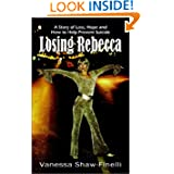 Losing Rebecca: A Story of Loss, Hope and How to Prevent Suicide