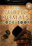 img - for The Public Domain Code Book: Your Key to Discovering the Hidden Treasures and Limitless Wealth of the Public Domain book / textbook / text book
