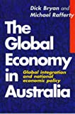 The Global Economy in Australia: Global Integration and National Economic Policy (1864487453) by Bryan, Dick