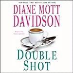 Double Shot (       ABRIDGED) by Diane Mott Davidson Narrated by Patricia Kalember