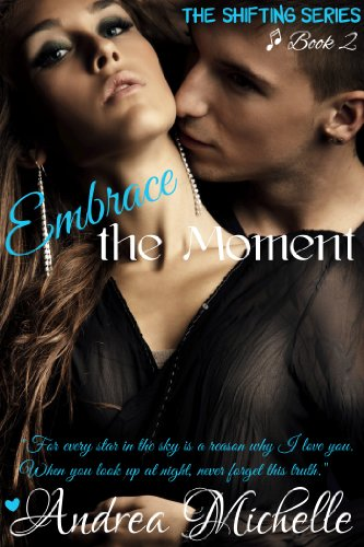 Andrea Michelle - Embrace the Moment (Shifting Book 2)