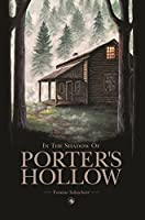 In the Shadow of Porter's Hollow