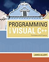 Programming with Visual C++: Concepts and Projects