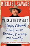 Trickle Up Poverty: Stopping Obamas Attack on Our Borders, Economy, and Security