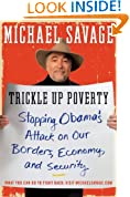Trickle Up Poverty: Stopping Obama's Attack on Our Borders, Economy, and Security