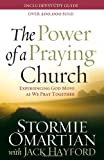 The Power of a Praying® Church: Experiencing God Move as We Pray Together (0736920773) by Omartian, Stormie