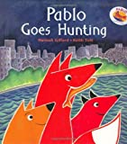 img - for Pablo Goes Hunting by Keith Tutt (2005-06-10) book / textbook / text book