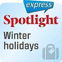 Spotlight express - Reisen: Wortschatz-Training Englisch - Winterurlaub Hörbuch