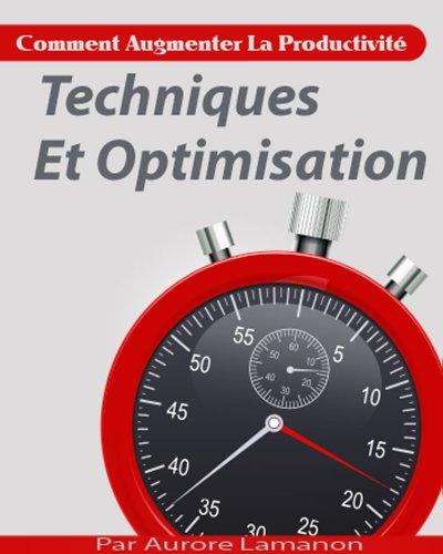 Couverture du livre Comment Augmenter La Productivité - Techniques Et Optimisation