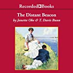The Distant Beacon (       UNABRIDGED) by Janette Oke, T. Davis Bunn Narrated by Susanne Torrent