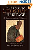 Exploring Christian Heritage: A Reader in History and Theology