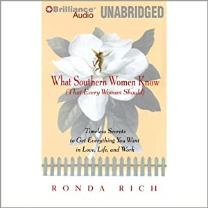 What Southern Women Know (That Every Woman Should) | [Ronda Rich]