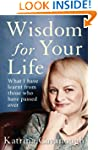 Wisdom for Your Life: What I Have Lea...