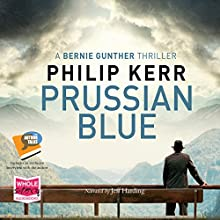 Prussian Blue: Bernie Gunther, Book 12 Audiobook by Philip Kerr Narrated by Jeff Harding