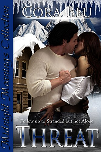 Cora Blu - Threat: Follow up to Stranded but not Alone (Dragoslava Connection Book 2)