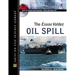 The Exxon Valdez Oil Spill (Environmental Disasters)