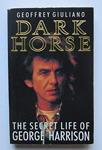 DARK-HORSE-SECRET-LIFE-OF-GEORGE-HARRISON-By-Geoffrey-Giuliano-Excellent