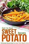 Easy to Make Sweet Potato Recipes: 25...