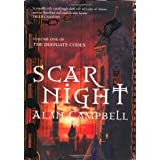 Scar Night (Deepgate Codex Trilogy): Bk. 1by Alan Campbell